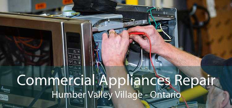 Commercial Appliances Repair Humber Valley Village - Ontario