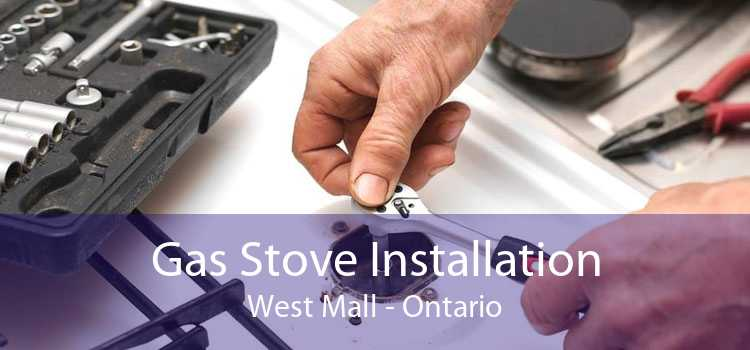 Gas Stove Installation West Mall - Ontario
