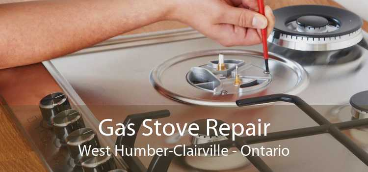 Gas Stove Repair West Humber-Clairville - Ontario