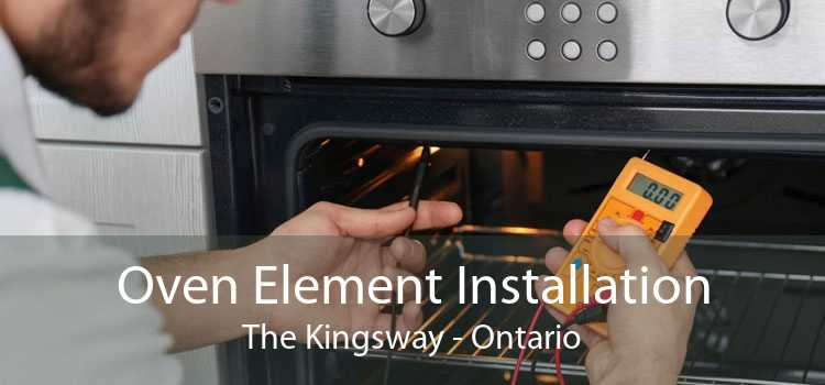 Oven Element Installation The Kingsway - Ontario