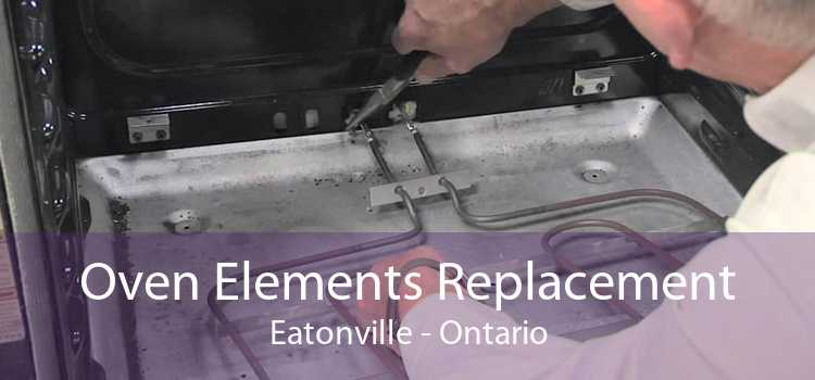 Oven Elements Replacement Eatonville - Ontario