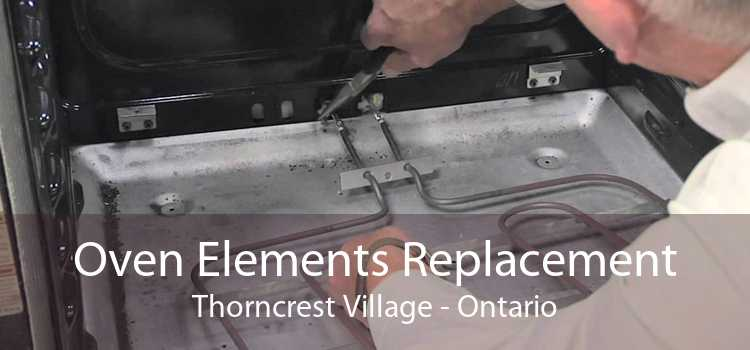Oven Elements Replacement Thorncrest Village - Ontario