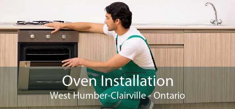 Oven Installation West Humber-Clairville - Ontario