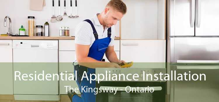 Residential Appliance Installation The Kingsway - Ontario