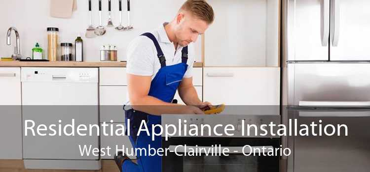 Residential Appliance Installation West Humber-Clairville - Ontario