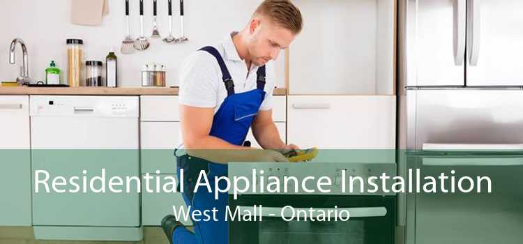 Residential Appliance Installation West Mall - Ontario