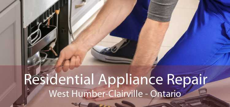 Residential Appliance Repair West Humber-Clairville - Ontario